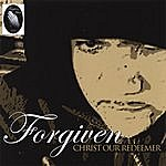 Forgiven Christ Our Redeemer