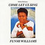 Funmi Williams Come Let Us Sing