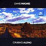 David Hughes Cruising Along