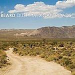 The Beard Dusty Mexican Roads