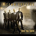 Uptown Express Take You There