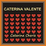 Caterina Valente Caterina Cherie