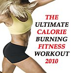 "Allstars The Ultimate Calorie-Burning Fitness Workout 2010 Megamix (Fitness, Cardio & Aerobic Session) ""even 32 Counts"""