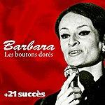 Barbara Les Boutons Dorés Et 21 Succès