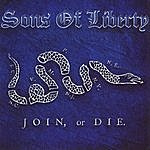 Sons Of Liberty Join, Or Die