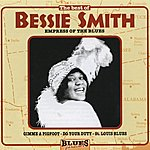 Bessie Smith Empress Of The Blues (The Best Of)