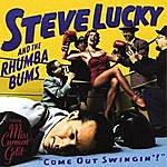 Steve Lucky & The Rhumba Bums Come Out Swingin'
