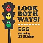 The Egg Look Both Ways (Single)