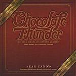 Chocolate Thunder Ear Candy