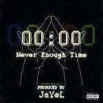 Jay-El Never Enough Time