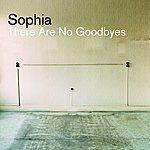 Sophia There Are No Goodbyes (Radio Edit)