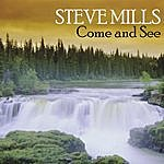 Steve Mills Come And See