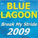 Bluelagoon Break My Stride 2009