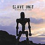 Slave Unit The Battle For Last Place