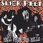 Slick Pelt Hell From The Hills