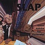 Slap Good Advice For Yesterday