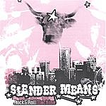 Slender Means Rock&roll Machine