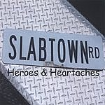 Slabtown Heroes And Heartaches