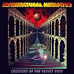 Architectural Metaphor Creature Of The Velvet Void
