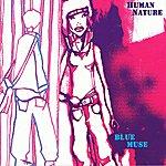 Human Nature Blue Muse