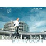 Foggy Come…(Into My Dream)
