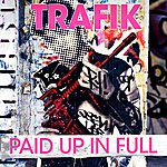 Trafik Paid Up In Full (6-Track Maxi-Single)