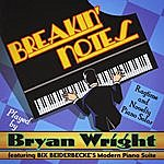 Bryan Wright Breakin' Notes: Ragtime And Novelty Piano Solos