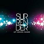 Surrender Let Heaven Invade
