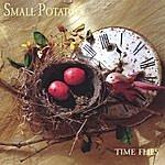 Small Potatoes Time Flies