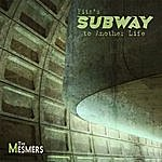 The Mesmers Fitz's Subway To Another Life