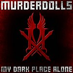 Murderdolls My Dark Place Alone (Single)