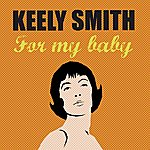 Keely Smith For My Baby