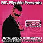 MC Flipside Proper Beats & Rhymes Vol. 1 (Continuous Dj Mix By MC Flipside)