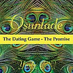 Osunlade The Dating Game/The Promise