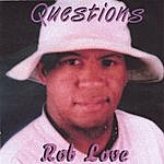 Rob Love Questions