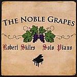 Robert Skiles The Noble Grapes