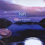 Ion Future Forever