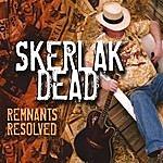 Skerlak Dead Remnants Resolved