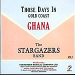The Stargazers Those Days In Gold Coast Ghana Vol.1