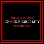 Billy Jenkins Uncommerciality Volume 2