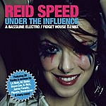 Reid Speed Under The Influence (Continuous Dj Mix By Reid Speed)