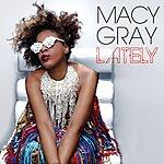 Macy Gray Lately (Remix Bundle)