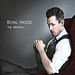 Royal Wood The Waiting