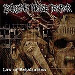 Extreme Noise Terror Law Of Retaliation