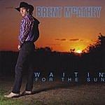 Brent McAthey Waitin' For The Sun