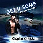 Charlie Boy Get U Some (Single)
