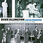 Duke Ellington & His Orchestra Duke Ellington And His Orchestra - Live In Zurich, Switzerland 2.5.1950
