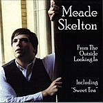 Meade Skelton From The Outside Looking In