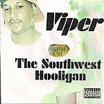 Viper The Southwest Hooligan (Hustler's Cut)(Parental Advisory)