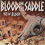 Blood On The Saddle New Blood